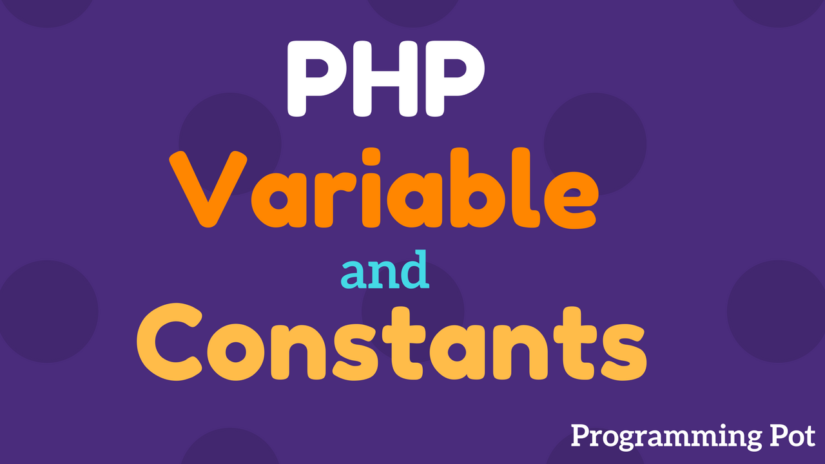 php-variable-and-constant-programming-pot