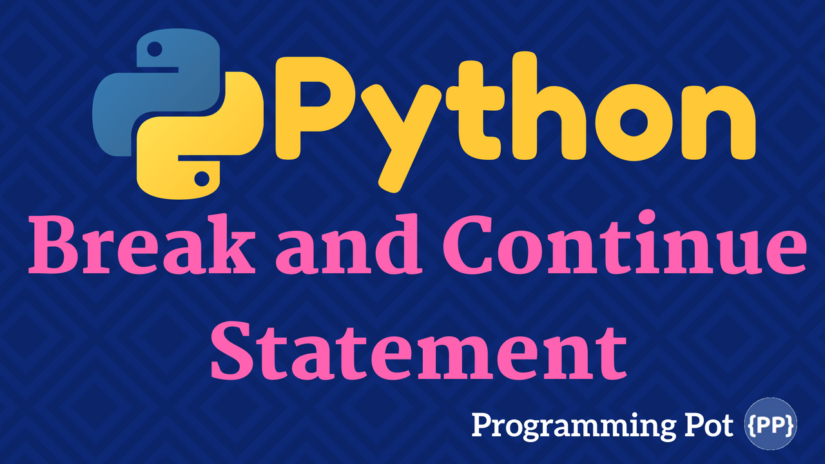 Python Break and Continue Statement