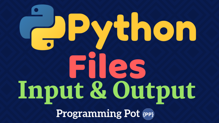 Python Files Input and Output