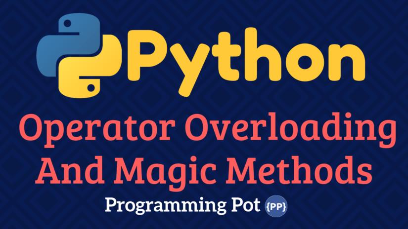 Python Operator Overloading And Magic Methods