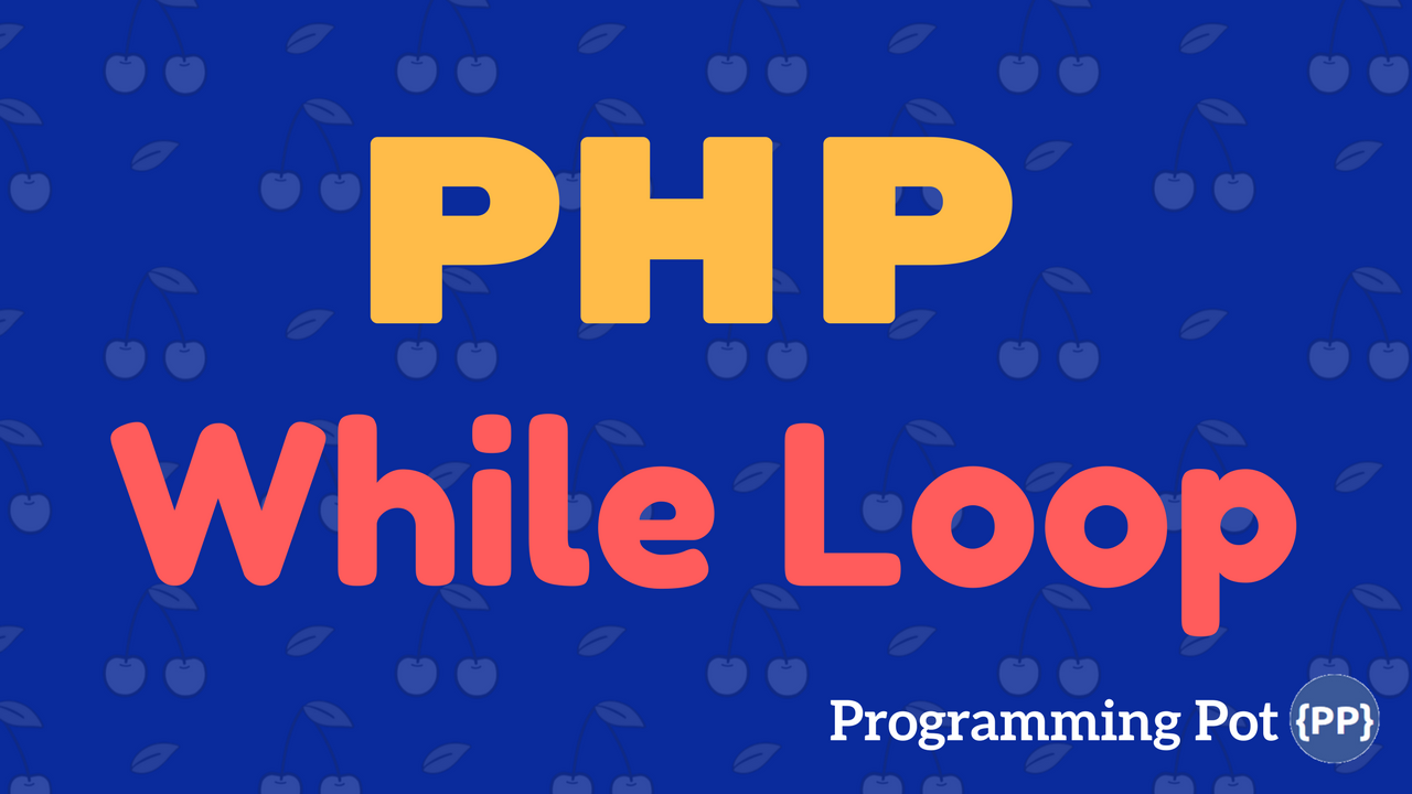 PHP While Loop
