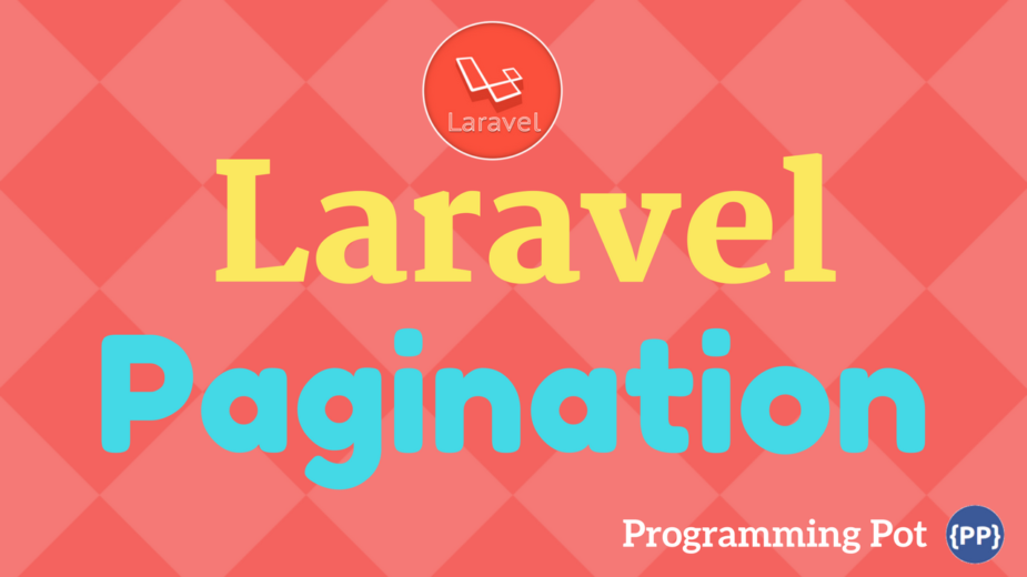 How To Add Pagination In Laravel-Programming Pot