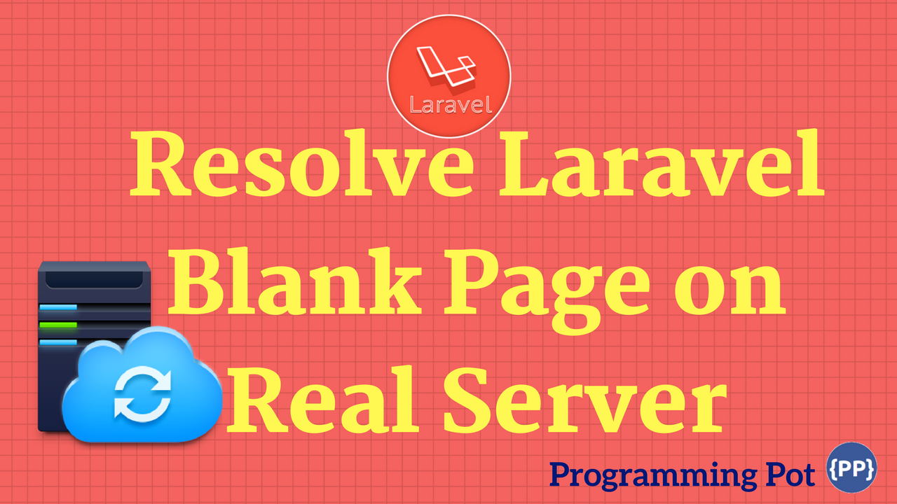 How to Resolve Laravel Blank Page on Real Server
