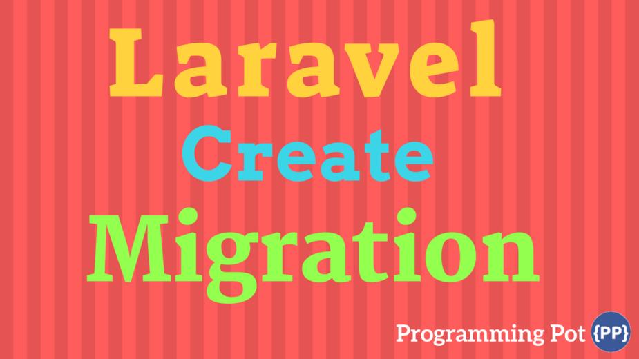 Laravel Create Migration