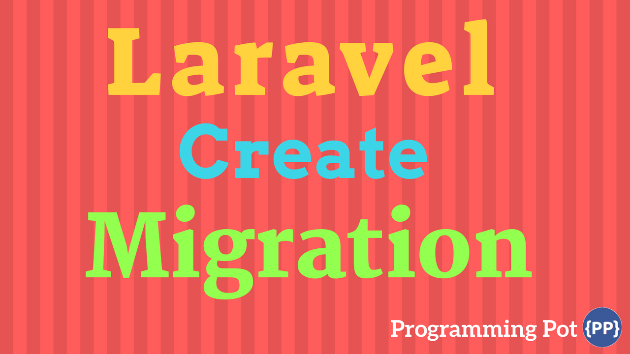 Laravel Create Migration
