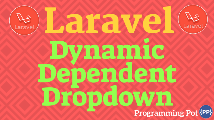 Laravel Dynamic Dependent Dropdown