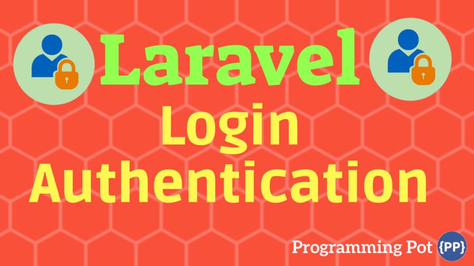 Laravel Login Authentication