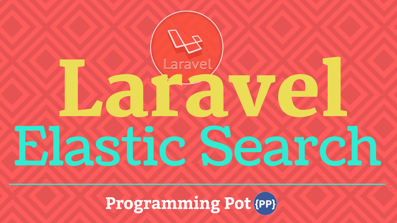 Laravel Elasticsearch Tutorial Example From Scratch