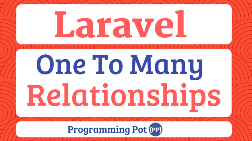 Laravel Eloquent One To Many Relationships