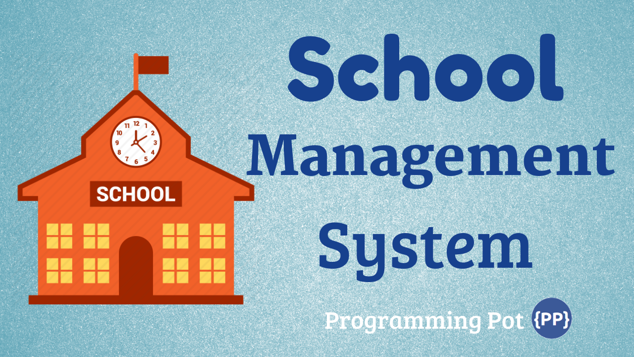 School Management System in Laravel - Programming Pot