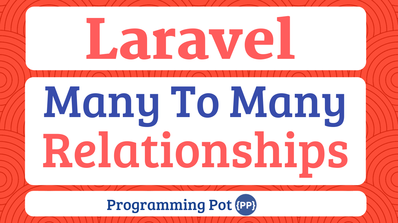 Laravel Many To Many Relationship Tutorial Example