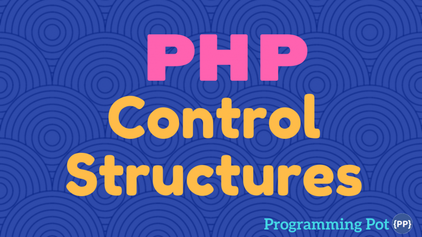 PHP-Control-Structures-Programming-Pot