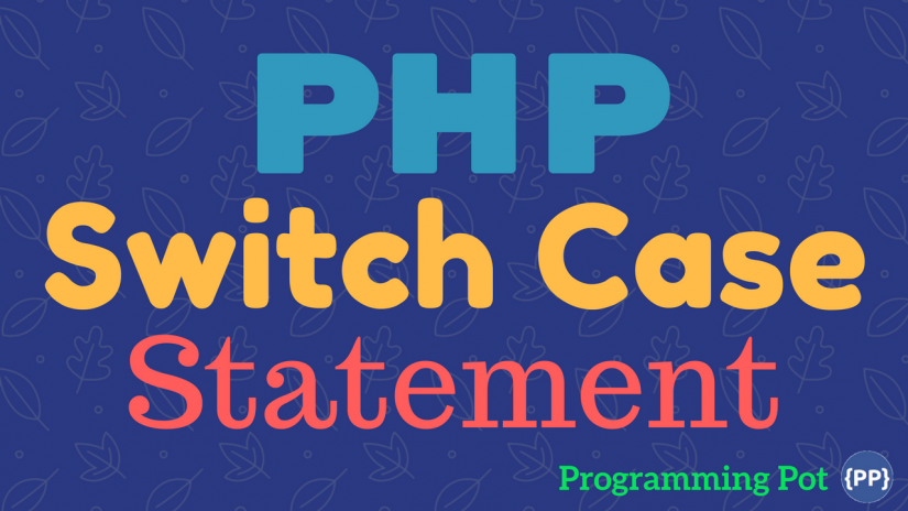 PHP Switch Case Statement