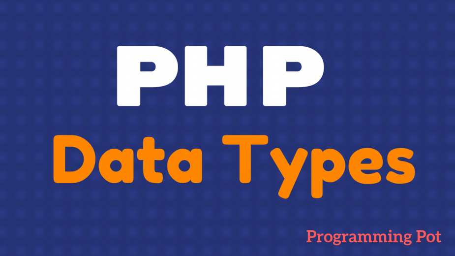 php-data-types-programming-pot