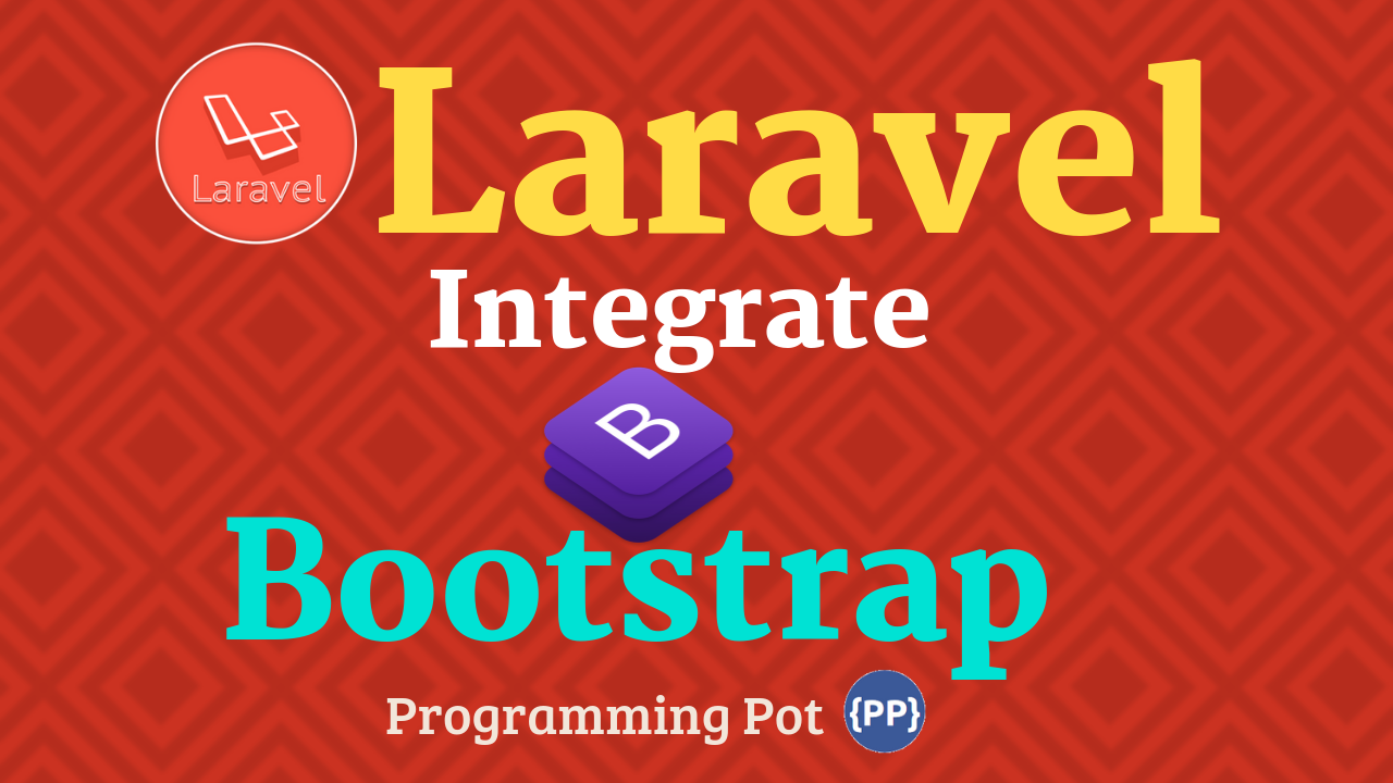 Integrate Bootstrap Template with Laravel - Programming Pot